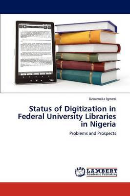Status of Digitization in Federal University Libraries in Nigeria