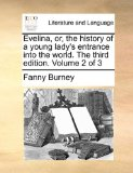 Evelina, Or, the History of a Young Lady's Entrance Into the World The