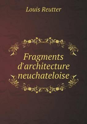 Fragments D'Architecture Neuchateloise