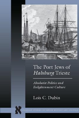 The Port Jews of Habsburg Trieste