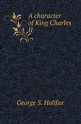 A Character of King Charles II