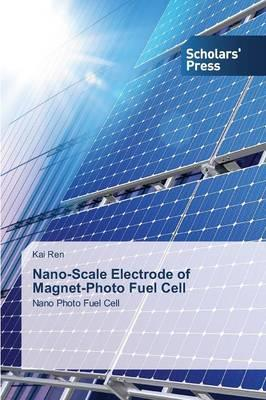 Nano-Scale Electrode of Magnet-Photo Fuel Cell