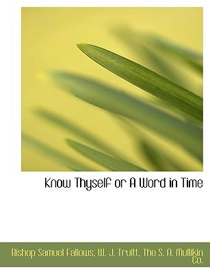 Know Thyself or A Word in Time
