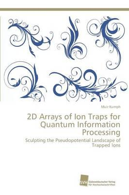2D Arrays of Ion Traps for Quantum Information Processing