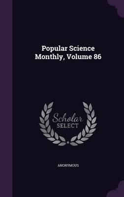 Popular Science Monthly, Volume 86