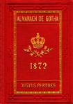 Almanach de Gotha. Annuaire généalogique, diplomatique et statistique 1872