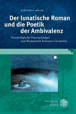 Der Lunatische Roman Und Die Poetik Der Ambivalenz