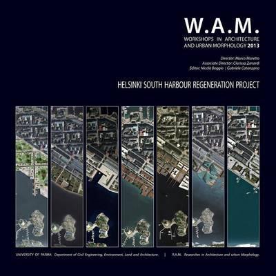 WAM 2013. Helsinki South Harbour Regeneration Project