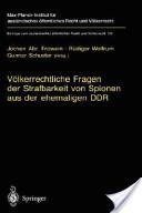 Völkerrechtliche Fragen der Strafbarkeit von Spionen aus der ehemaligen DDR