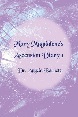 Mary Magdalene's Ascension Diary