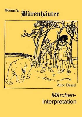 """Märcheninterpretation zu """"Grimm's Bärenhäuter"""""""