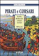 Pirati e corsari turchi e barbareschi nel mare nostrum