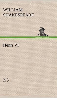 Henri VI 3 3