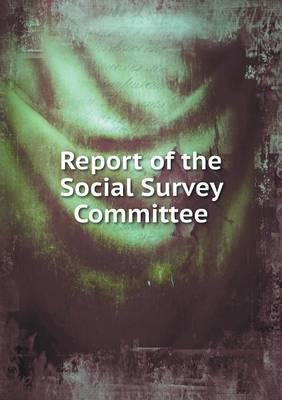 Report of the Social Survey Committee
