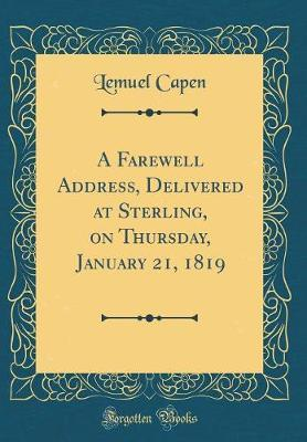 A Farewell Address, Delivered at Sterling, on Thursday, January 21, 1819 (Classic Reprint)
