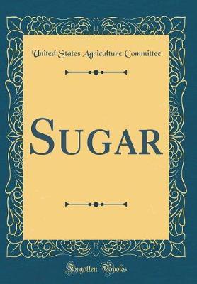 Sugar (Classic Reprint)