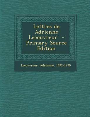 Lettres de Adrienne Lecouvreur