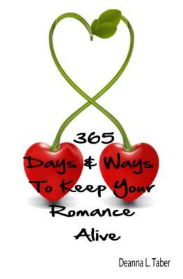 365 Days and Ways to Keep Your Romance Alive