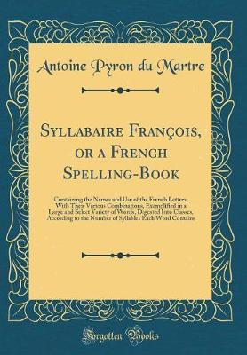 Syllabaire François, or a French Spelling-Book