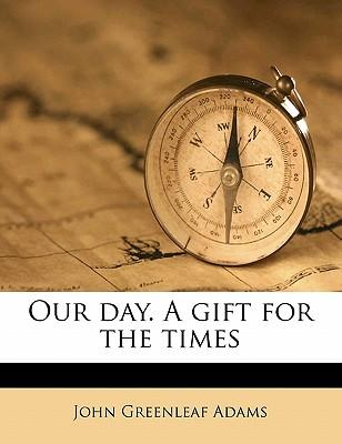 Our Day. a Gift for the Times