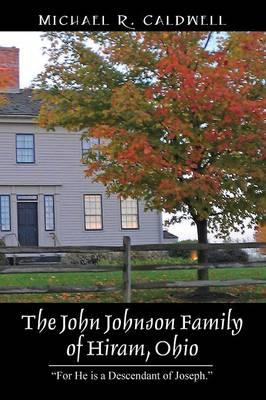The John Johnson Family of Hiram, Ohio