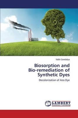 Biosorption and  Bio-remediation of Synthetic Dyes