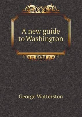 A New Guide to Washington