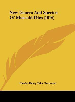 New Genera and Species of Muscoid Flies (1916)