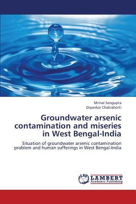 Groundwater arsenic contamination and miseries in West Bengal-India