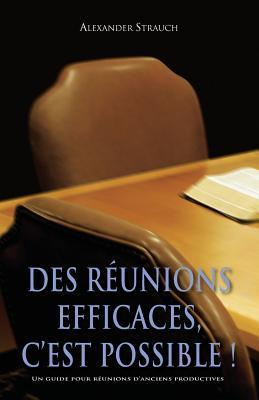 Des Reunions Efficaces C'Est Possible ! un Guide pour Reunions d'Anciens Productives