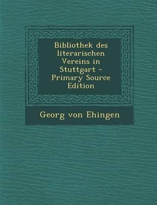 Bibliothek Des Literarischen Vereins in Stuttgart - Primary Source Edition