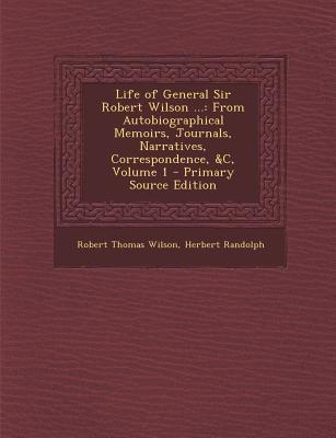 Life of General Sir Robert Wilson ...