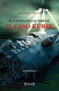 Il canto delle sirene. Il caso Kursk