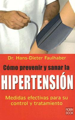 Como prevenir y sanar la hipertension/ High Blood Pressure