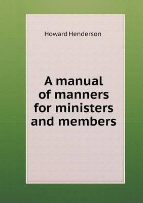 A Manual of Manners for Ministers and Members