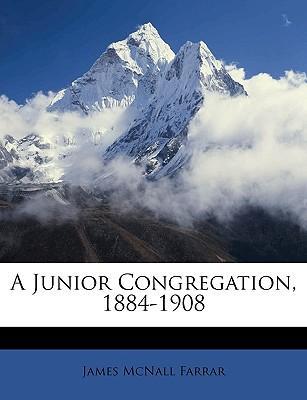 Junior Congregation, 1884-1908