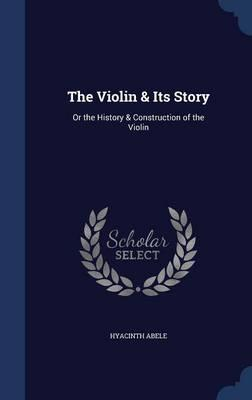 The Violin & Its Story