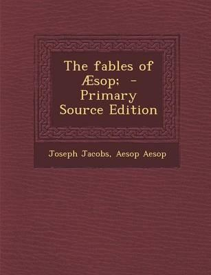 The Fables of Aesop;