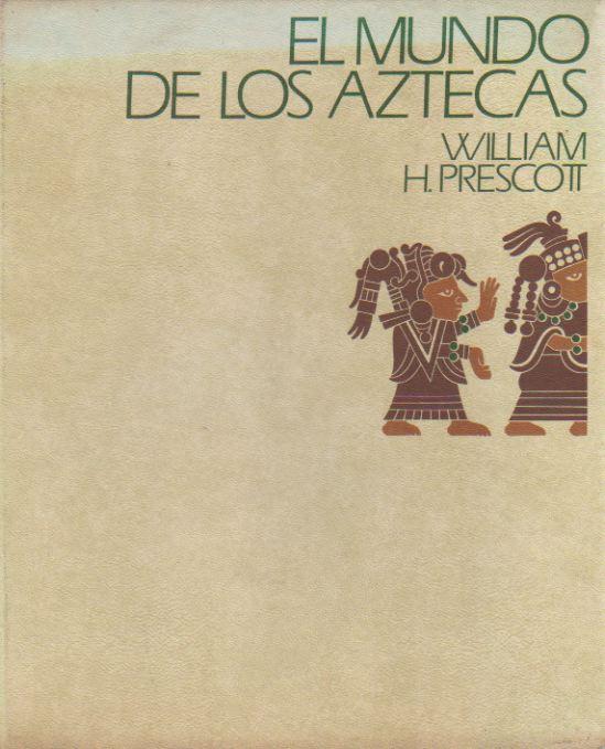 El mundo de los aztecas
