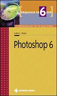 Imparare Photoshop 6 in 6 ore
