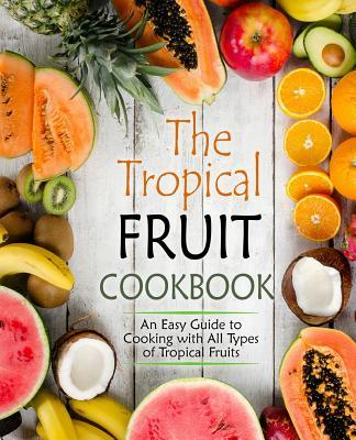 The Tropical Fruit C...