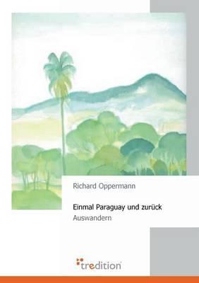 Einmal Paraguay und zurück