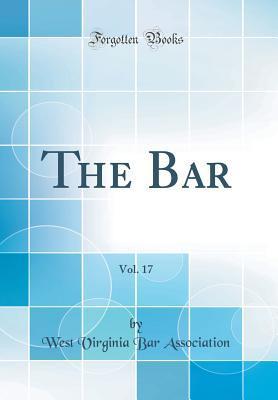 The Bar, Vol. 17 (Classic Reprint)