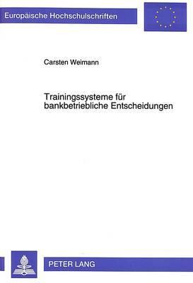 Trainingssysteme für bankbetriebliche Entscheidungen