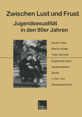 Zwischen lust und frust - Jugendsexualitat in den 90er jahren