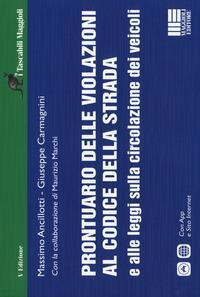 Prontuario delle violazioni al codice della strada e alle leggi sulla circolazione dei veicoli. Con app