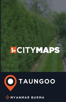 City Maps Taungoo Myanmar Burma