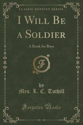 I Will Be a Soldier
