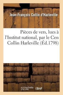Pieces de Vers, Lues a l'Institut National, Membre de Cet Institut, Faisant Suite a Melponeme