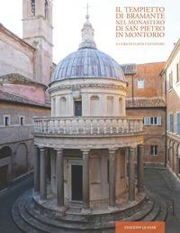 Il tempietto di Bramante nel monastero di San Pietro in Montorio